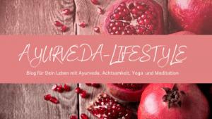 Unser Ayurveda-Lifestyle-Blog